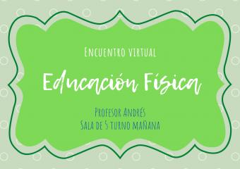 nivel inicial: Encuentro virtual de Educación Física con el profesor Andrés, sala de 5 turno mañana