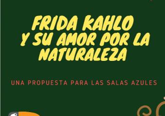 nivel inicial: Frida kahlo, su amor por la naturaleza, propuesta para sala de 5