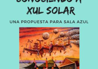 NIVEL INICIAL: CONOCIENDO A XUL SOLAR,PROPUESTA DE SALA DE 5