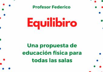 NIVEL INICIAL: EQUILIBRIO PROPUESTA DE EDUCACIÓN FÍSICA, PROFESOR FEDERICO