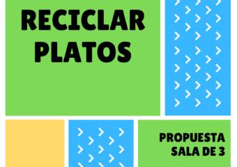 NIVEL INICIAL: RECICLANDO PLATOS,PROPUESTA DE SALA DE 3