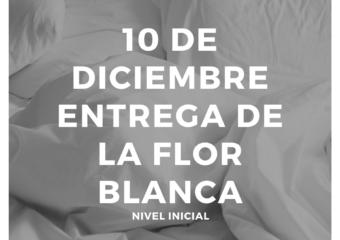 NIVEL INICIAL: RECORDATORIO  CELEBRACIÓN FLOR BLANCA