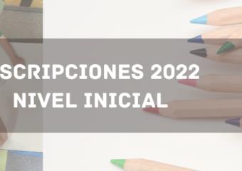 NIVEL INICIAL – INSCRIPCIONES 2022