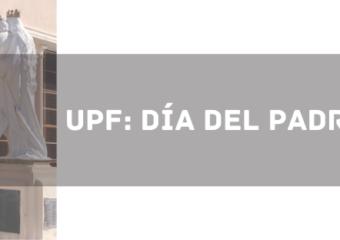 UPF: DÍA DEL PADRE