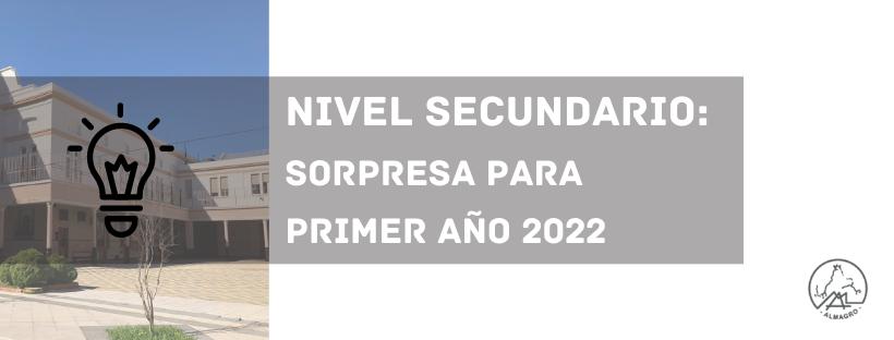 NIVEL SECUNDARIO: Sorpresa para ingresantes a primer año 2022